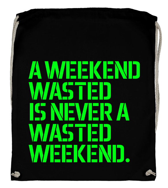 A weekend wasted is never a wasted weekend. (Backpack) 00040