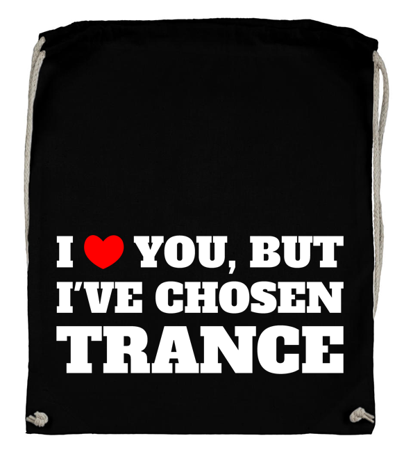 I love you, but I've chosen Trance (Backpack) 00094