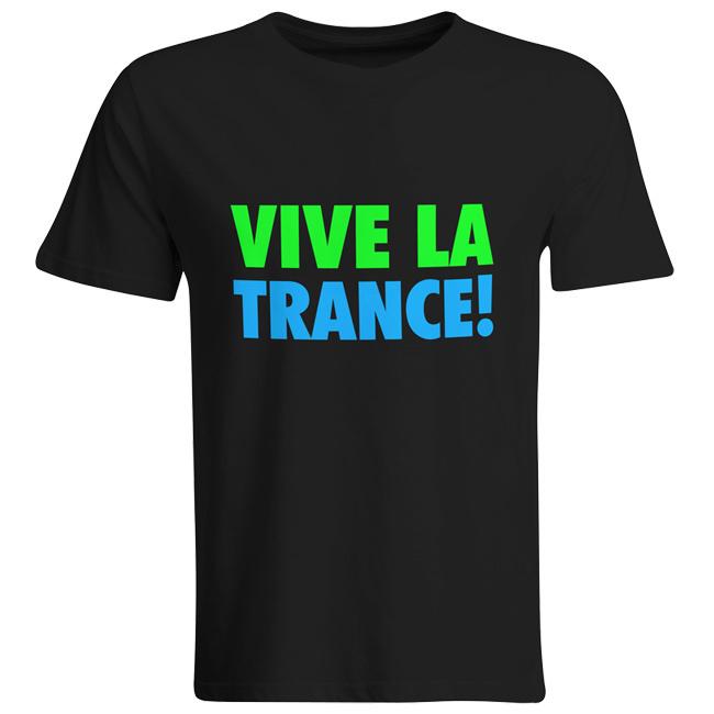 Vive La Trance! (#trancefamily T-Shirt Men) M1-TFC  00060