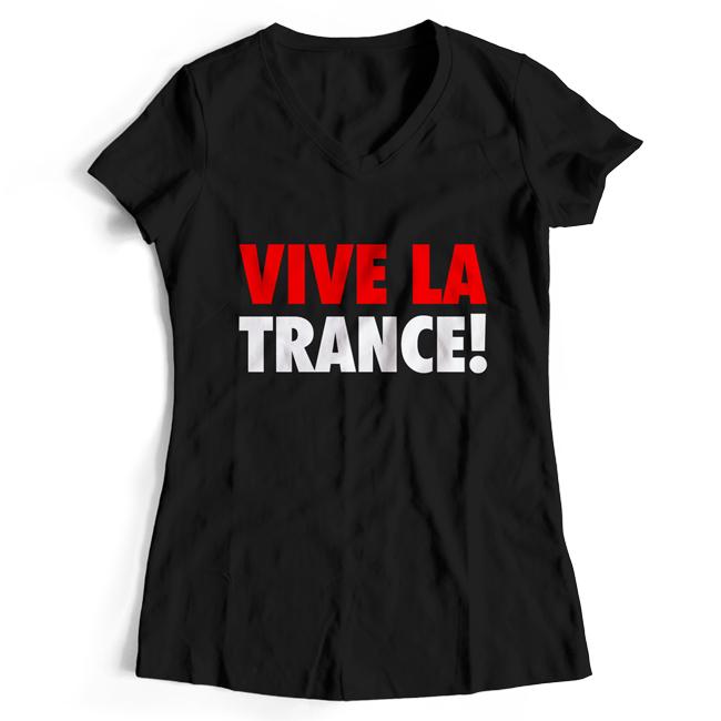 Vive la Trance! (#trancefamily T-Shirt Women) M1-TFC  00074