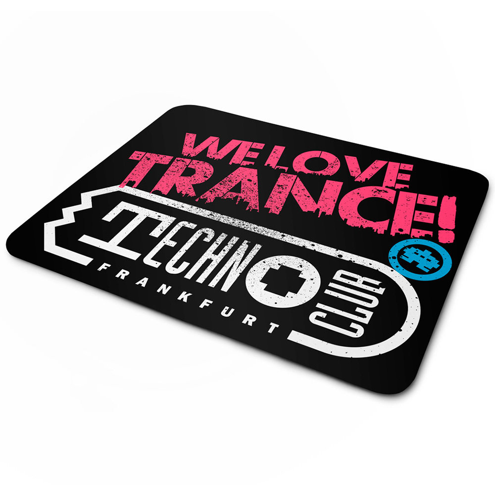 We love Trance! Technoclub Frankfurt (Mauspad) 11117