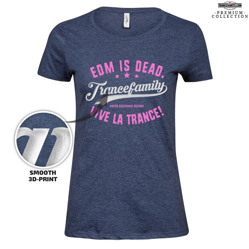 Trance Family EDM is dead, vive la Trance Premium T-Shirt (3D finish / Women) M1-TFC  00205