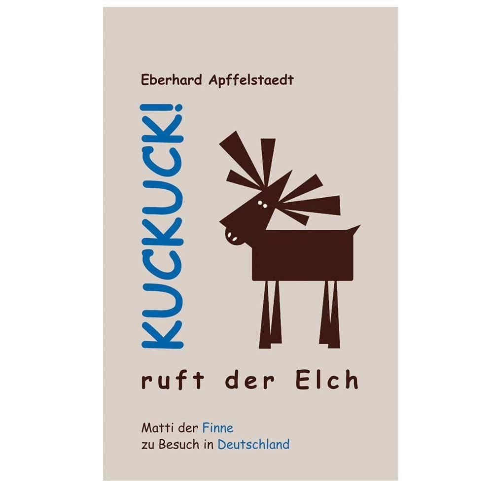 Kuckuck! ruft der Elch (Buch von Eberhard Apffelstaedt) M1-FT 11168