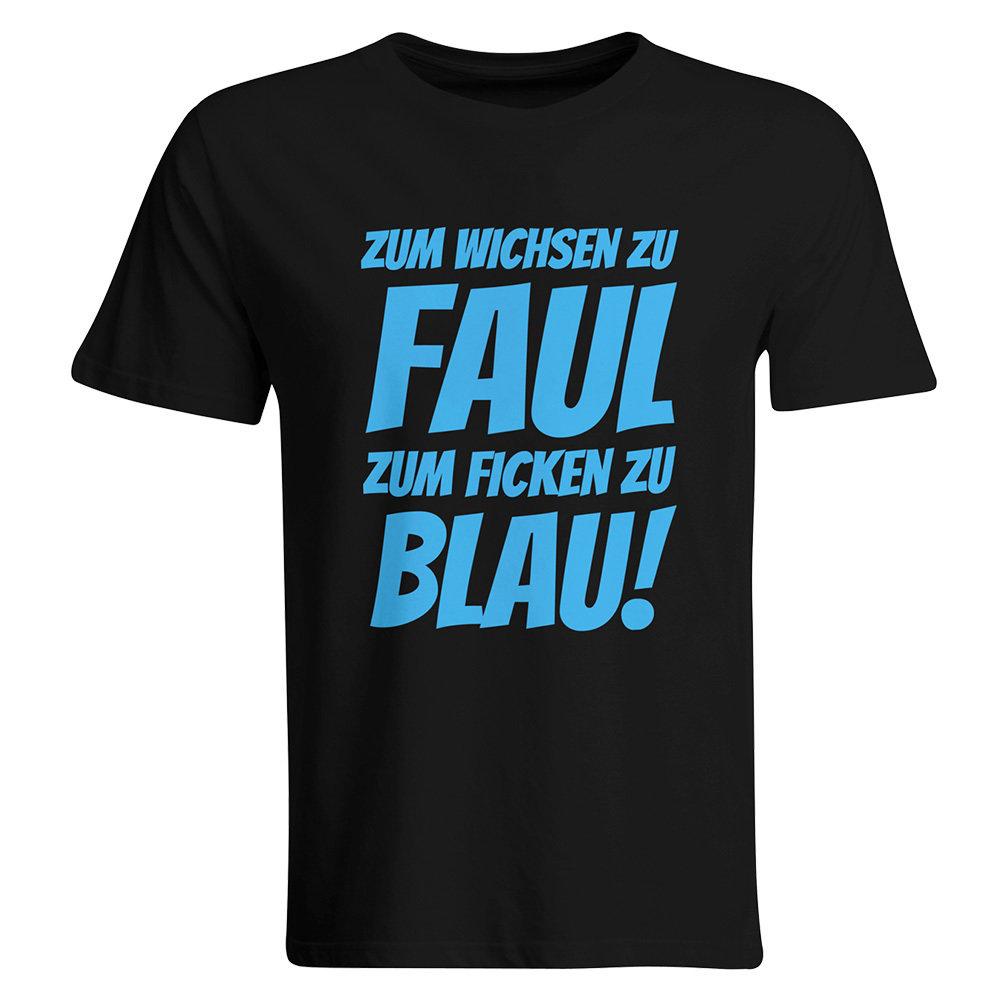 Zum Wichsen zu faul zum Ficken zu blau T-Shirt 85803