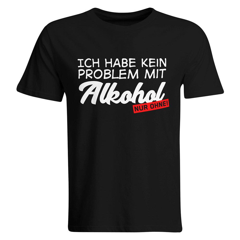 Ich habe kein Problem mit Alkohol – nur ohne! Malle T-Shirt 85804