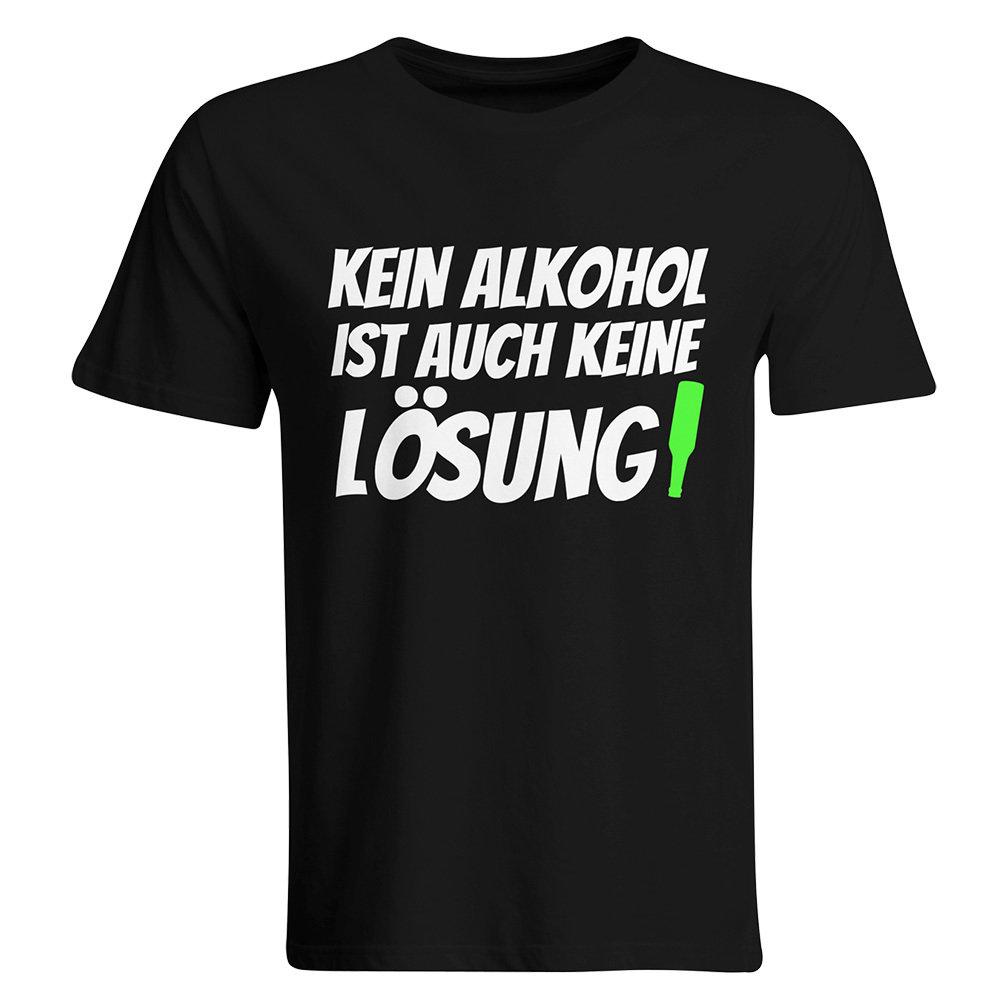 Kein Alkohol ist auch keine Lösung T-Shirt 85805
