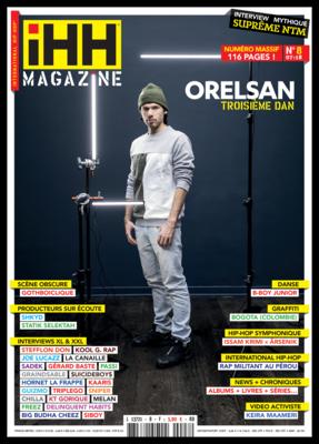 iHH™ MAGAZiNE  n° 8 (issue #8) >> 116 pages ! ORELSAN + Kool G Rap + Sadek + Joe Lucazz + Delinquent Habits + Guizmo + Statik Selektah + Kaaris + Stefflon Don + Passi + $uicideboy$ + Hornet La Frappe…