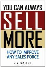 You Can Always Sell More - How to Improve Any Sales Force 001
