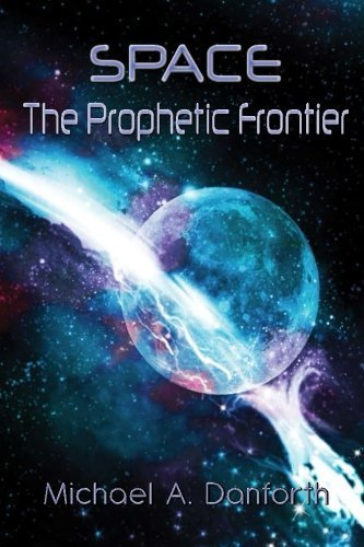 Space The Prophetic Frontier