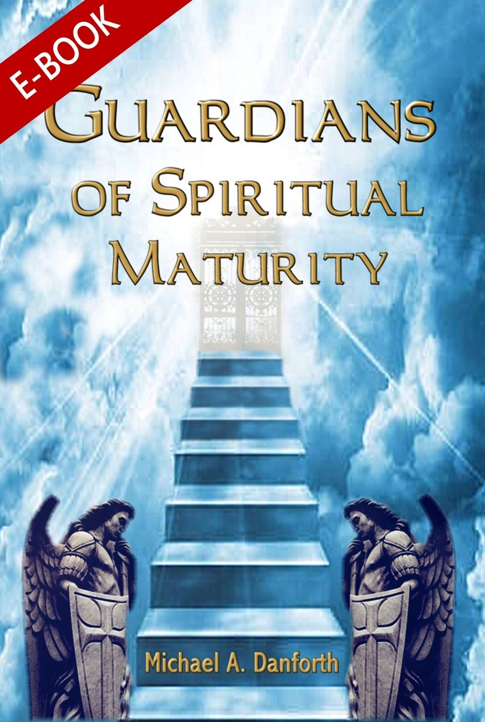 Guardians Of Spiritual Maturity (eBook)