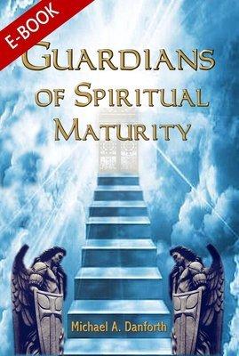 Guardians Of Spiritual Maturity (eBook)