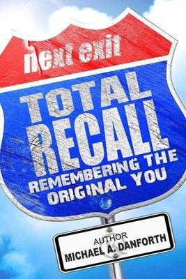 Total Recall - Remembering The Original You