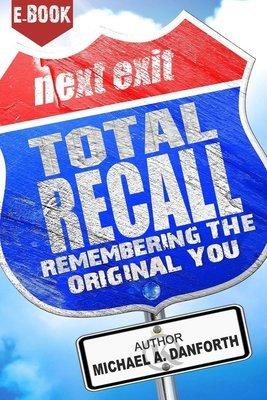 Total Recall: Remembering The Original You – eBook