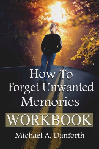 How To Forget Unwanted Memories Workbook 3003