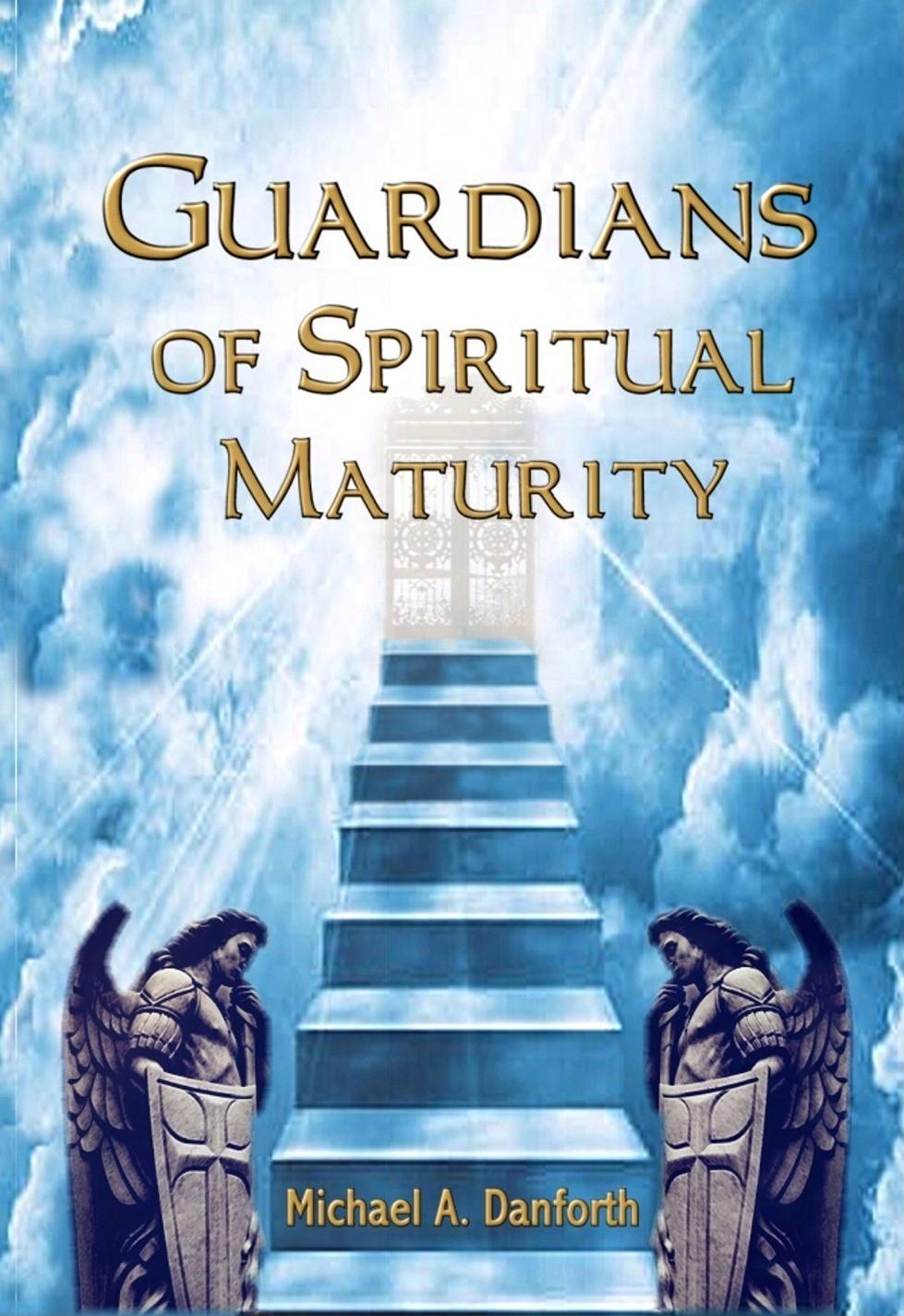 Guardians of Spiritual Maturity