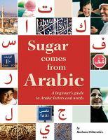 Sugar Comes From Arabic