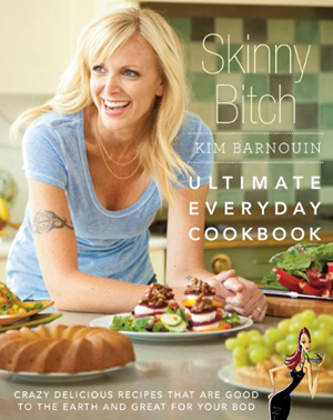 Skinny Bitch Ultimate Everyday Cookbook