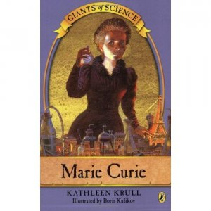 Giants of Science: Marie Curie