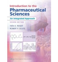 Introduction to the Pharmaceutical Sciences: An Integrated Approach Second Edition