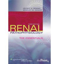 Renal Pathophysiology: The Essentials Third Edition