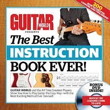 Guitar World! The Best Instruction Book Ever!