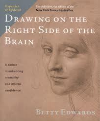 Drawing on the Right Side of the Brain - expanded and updated