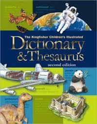 Kingfisher Children's Illustrated Dictionary & Thesaurus
