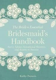 The Bride's Essential - Bridesmaid's Handbook