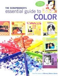 The Scrapbooker's Essential To Color