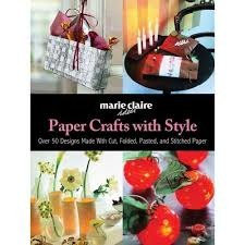 Marie Claire Idees - Paper Crafts With Style