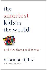 The Smartest Kids in the Worldand how they got that way.