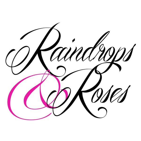 Raindrops & Roses
